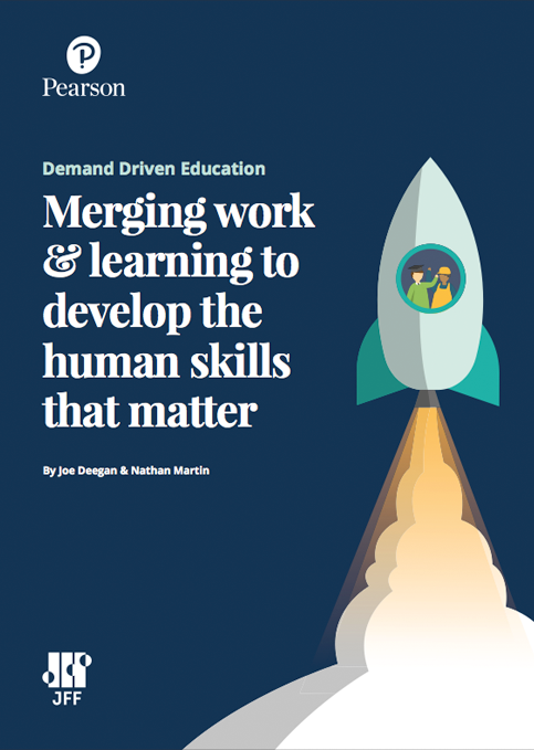 Demand-Driven Education: Merging Work and Learning to Develop the Human Skills that Matter - Report Cover