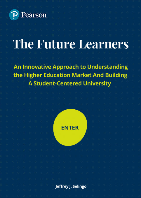 The Future Learners: An Innovative Approach To Understanding The Higher Education Market And Building A Student-Centered University - Report Cover