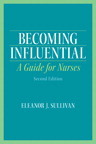 Becoming Influential: A Guide for Nurses