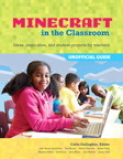 Minecraft in the Classroom: Lesson plans and guides for teachers