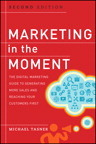 Marketing in the Moment: The Digital Marketing Guide to Generating More Sales and Reaching Your Customers First