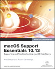Apple Pro Training Series: MacOS Support Essentials 10.13: Supporting and Troubleshooting macOS High Sierra eBook
