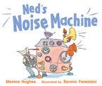 Rigby Literacy Emergent Level 2: Ned's Noise Machine (Reading Level 2/F&P Level B)