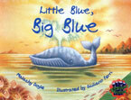 Rigby Literacy Collections Level 3 Phase 1: Little Blue, Big Blue (Reading Level 25-28/F&P Levels P-S)