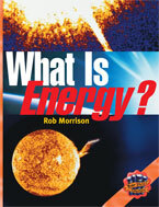 Rigby Literacy Collections Level 4 Phase 5: What is Energy? (Reading Level 30+/F&P Level V-Z)