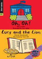 Rigby Literacy Collections Level 6 Phase 10: Oh, Oh!/Lucy and the Lion (Reading Level 30+/F&P Level V-Z)