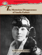 Making Connections Comprehension Library Grade 6: The Mysterious Disappearance of Amelia Earhart