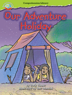 Making Connections Comprehension Library Grade 2: Our Adventure Holiday (Reading Level 21/F&P Level L)