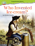 Making Connections Comprehension Library Grade 2: Who Invented Ice-cream? (Reading Level 25/F&P Level P)