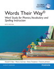 Words Their Way: Word Study for Phonics, Vocabulary and Spelling Instruction (Global Edition)