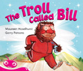 Bug Club Emergent Phonic Fiction Pink: The Troll Called Bill (Reading Level 1-2/F&P Level A-B)