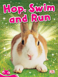 Bug Club Level  1 - Pink: Hop, Swim and Run (Reading Level 1/F&P Level A)
