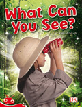 Bug Club Level  3 - Red: What Can You See? (Reading Level 3/F&P Level C)
