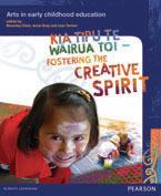 Kia Tipu Te Wairua Toi: Fostering the creative spirit: Arts in early childhood education
