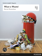 Pearson English Year 4: What a Waste! - Student Magazine (Reading Level 26-28/F&P Level Q-S)