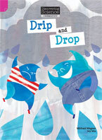 Discovering Science (Chemistry Upper Primary): Drip and Drop (Reading Level 29/F&P Level T)