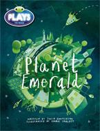 Bug Club Plays - Green: Planet Emerald (Reading Level 12-14/F&P Level G-H)