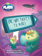 Bug Club Plays - Turquoise: One-Way Ticket to Mars (Reading Level 17-18/F&P Level J)