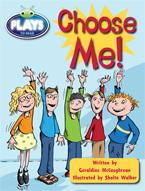 Bug Club Plays - Lime: Choose Me! (Reading Level 25-26/F&P Level P-Q)
