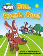 Bug Club Plays - Yellow: Run, Frank, Run! (Reading Level 6-8/F&P Level D-E)