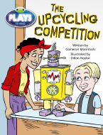 Bug Club Plays - Lime: The Upcycling Competition (Reading Level 25-26/F&P Level P-Q)