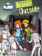 Bug Club Fluent Fiction Play (Sapphire): Inside Outside (Reading Level 30/F&P Level U)