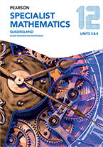 Pearson Specialist Mathematics Queensland 12 Exam Preparation Workbook