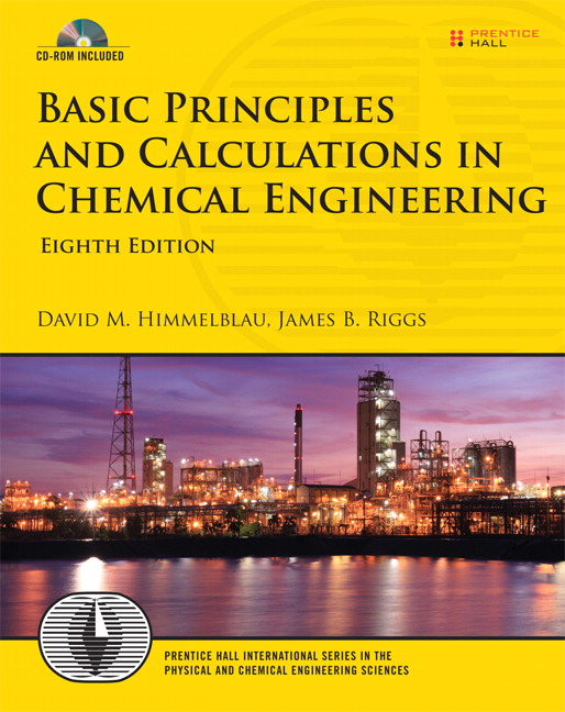 Basic principles and calculations in chemical engineering 8th basic principles and calculations in chemical engineering eighth edition goes far beyond traditional introductory chemical engineering topics fandeluxe Images