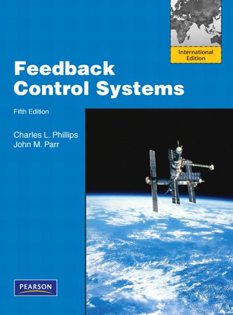 feedback control systems international edition 5th phillips rh pearson com au Type 1 Feedback Control System Feedback Control of Dynamic Systems