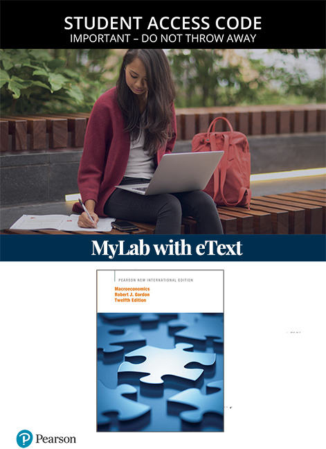 Macroeconomics, Pearson New International Edition MyLab Economics with eText (Access Card)