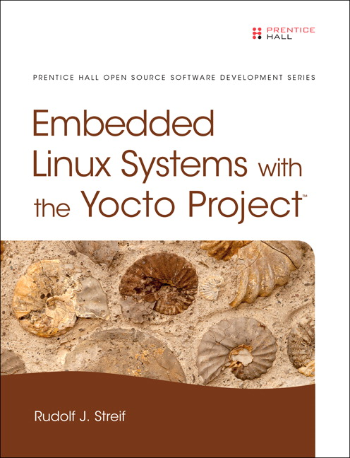 Embedded linux systems with the yocto project 1st streif buy leading embedded systems developer rudolf streif gives readers a solid grounding in the basics then guides them through more advanced topics ranging fandeluxe Image collections