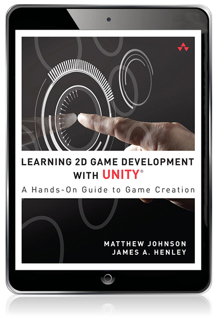 Learning 2D Game Development with Unity: A Hands-On Guide to Game Creation  eBook