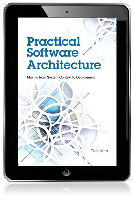 Practical Software Architecture: Moving from System Context to Deployment  eBook