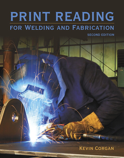 Print reading for welders and fabrication 2nd corgan buy online pearson 9780133803839 9780133803839 print reading for welders and fabrication malvernweather Choice Image