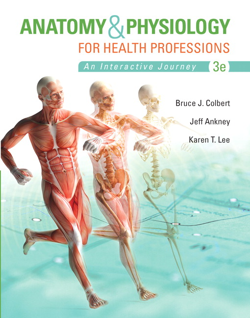 Anatomy Physiology For Health Professions 3rd Colbert Ankney