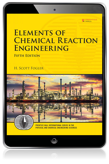 Elements of chemical reaction engineering ebook 5th fogler buy pearson 9780133888096 9780133888096 elements of chemical reaction engineering ebook fandeluxe Images