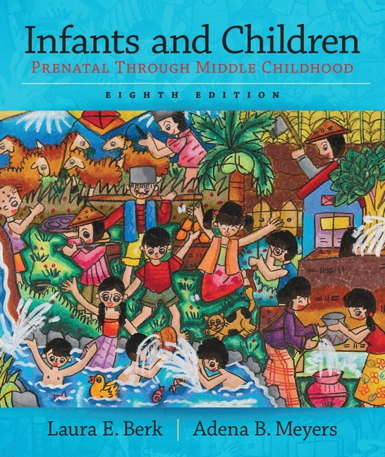 Infants and children prenatal through middle childhood 8th berk a best selling chronologically organised child development text berk and meyers infants and children prenatal through middle childhood is relied on fandeluxe Image collections