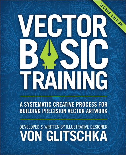 Vector basic training a systematic creative process for building teacher and speaker von glitschka shares his systematic method for creating precise well crafted vector artwork using the latest software tools fandeluxe Image collections