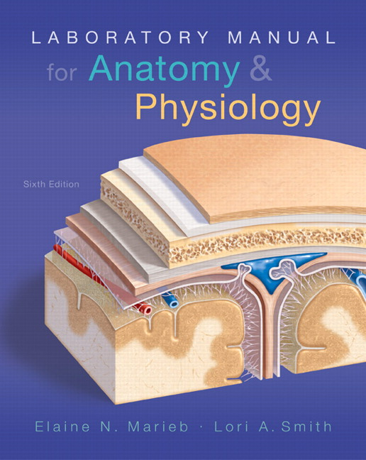 Laboratory Manual for Anatomy & Physiology, 6th, Marieb | Buy Online ...