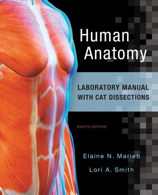 Human Anatomy Laboratory Manual with Cat Dissections, 8th, Marieb ...