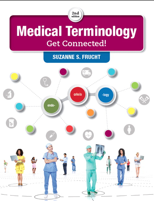 Medical Terminology Get Connected 2nd Frucht Buy Online At Pearson