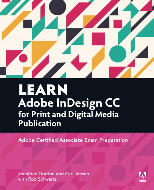 Learn adobe indesign cc for print and digital media publication pearson 9780134397801 9780134397801 learn adobe indesign cc for print and digital media publication adobe certified associate exam preparation fandeluxe Image collections