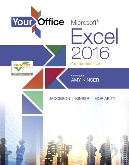 Your Office Microsoft Excel 2016 Comprehensive 1st Kinser