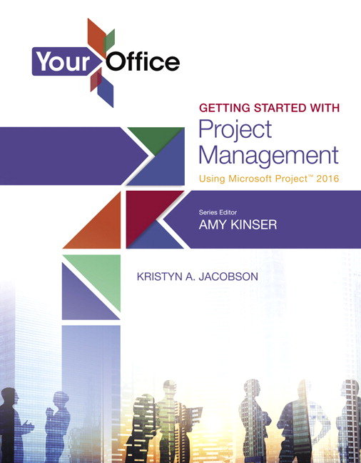 Your office getting started with project management using microsoft pearson 9780134480923 9780134480923 your office getting started with project management using microsoft project 2016 fandeluxe Image collections