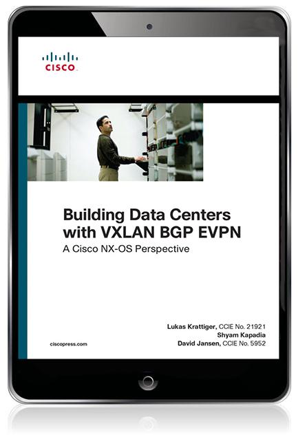 Building Data Centers with VXLAN BGP EVPN: A Cisco NX-OS Perspective eBook