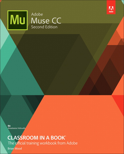 Adobe muse cc classroom in a book 2nd wood brian buy online learn adobe muse cc from the ground up and create responsive websites using the latest web standards without writing any code fandeluxe Images