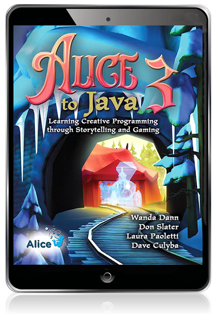 Alice 3 to Java: Learning Creative Programming through Storytelling and  Gaming eBook