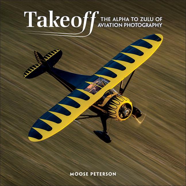 Takeoff the alpha to zulu of aviation photography 1st peterson pearson 9780134609478 9780134609478 takeoff the alpha to zulu of aviation photography fandeluxe Image collections
