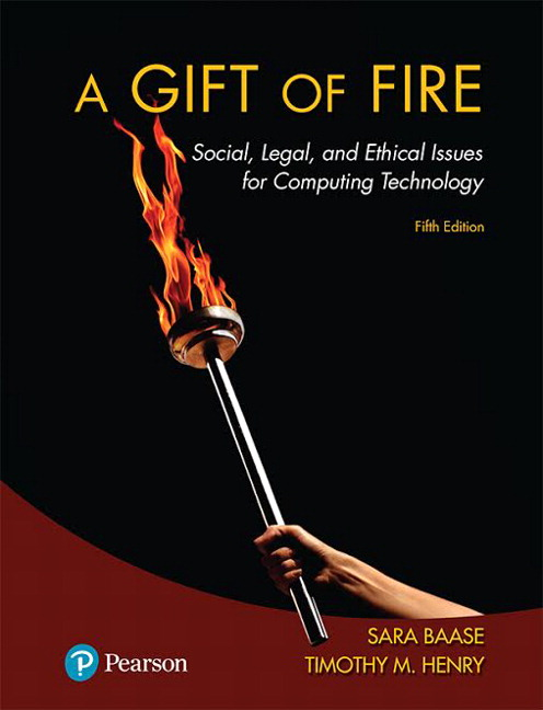 A Gift of Fire: Social, Legal and Ethical Issues for Computing ...