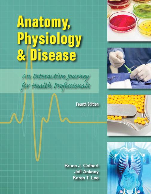 Anatomy Physiology And Disease 4th Colbert Bruce J Et Al Buy